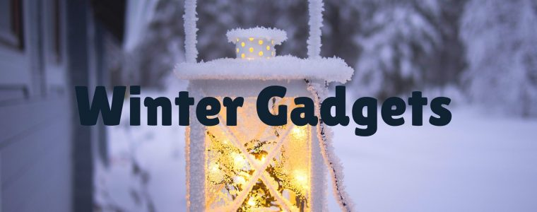 Gadgets for Winter